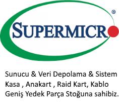Supermicro , Sunucu , Anakart , Kasa ,RAID Kartlar ve intel Xeon İşlemciler.